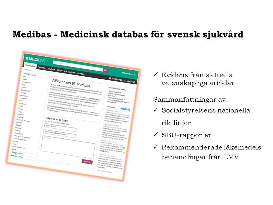Medibas - Medicinsk databas för svensk sjukvård Evidens från aktuella vetenskapliga artiklar Sammanfattningar av: Socialstyrelsens nationella riktlinj