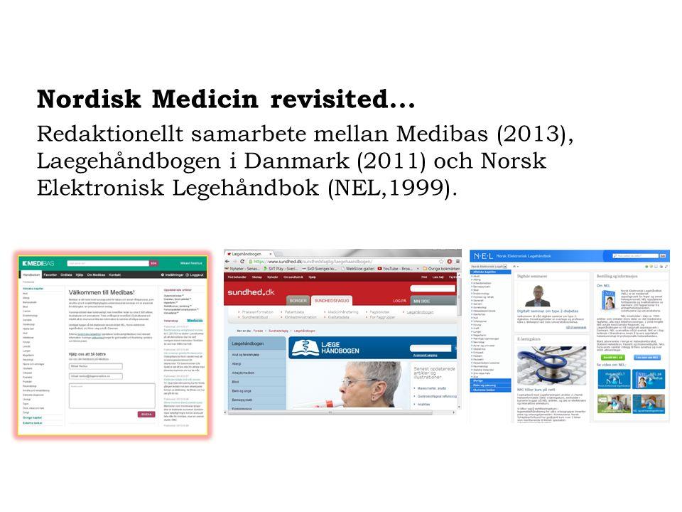 Nordisk Medicin revisited... Redaktionellt samarbete mellan Medibas (2013), Laegehåndbogen i Danmark (2011) och Norsk Elektronisk Legehåndbok (NEL,199