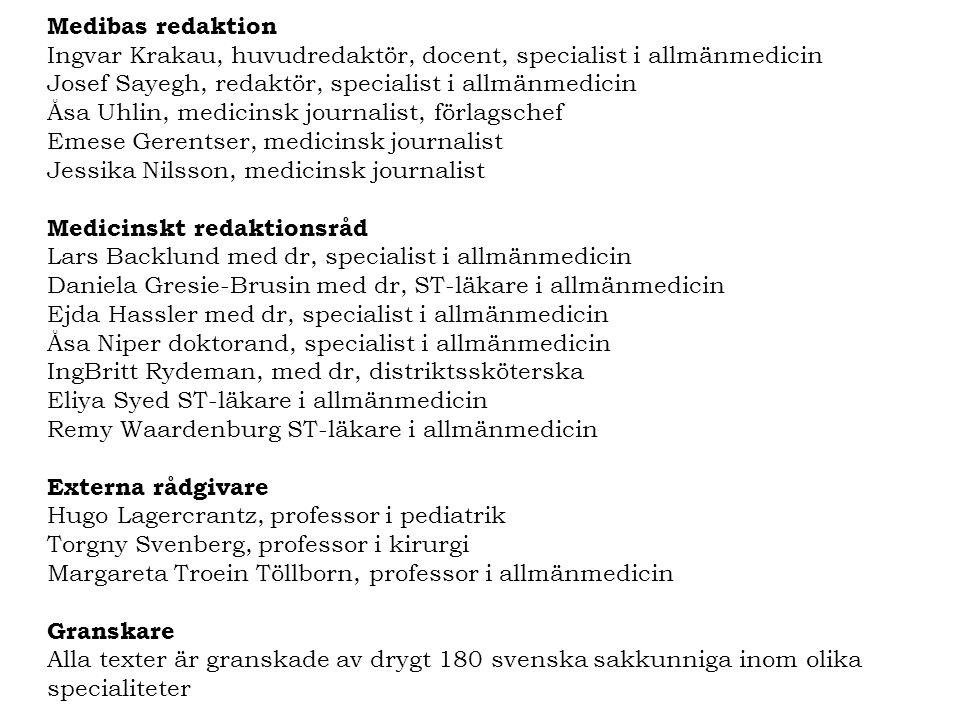 Medibas redaktion Ingvar Krakau, huvudredaktör, docent, specialist i allmänmedicin Josef Sayegh, redaktör, specialist i allmänmedicin Åsa Uhlin, medic