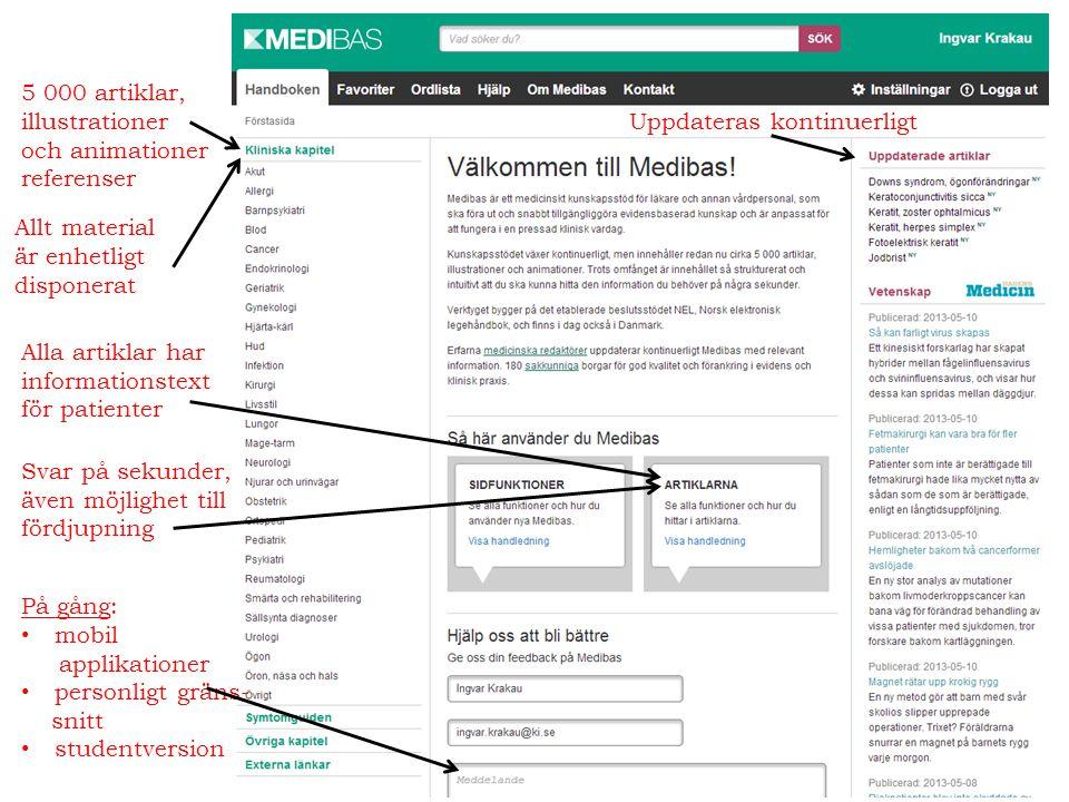 5 000 artiklar, illustrationer och animationer referenser Uppdateras kontinuerligt Alla artiklar har informationstext för patienter Svar på sekunder,