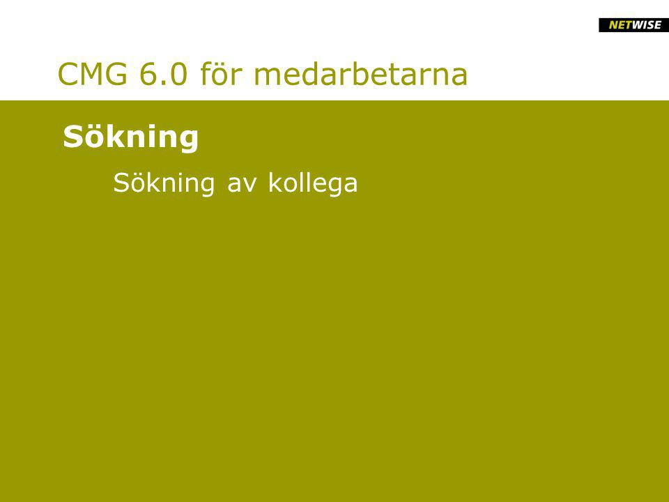 CMG 6.0 för medarbetarna Sökning av kollega Sökning
