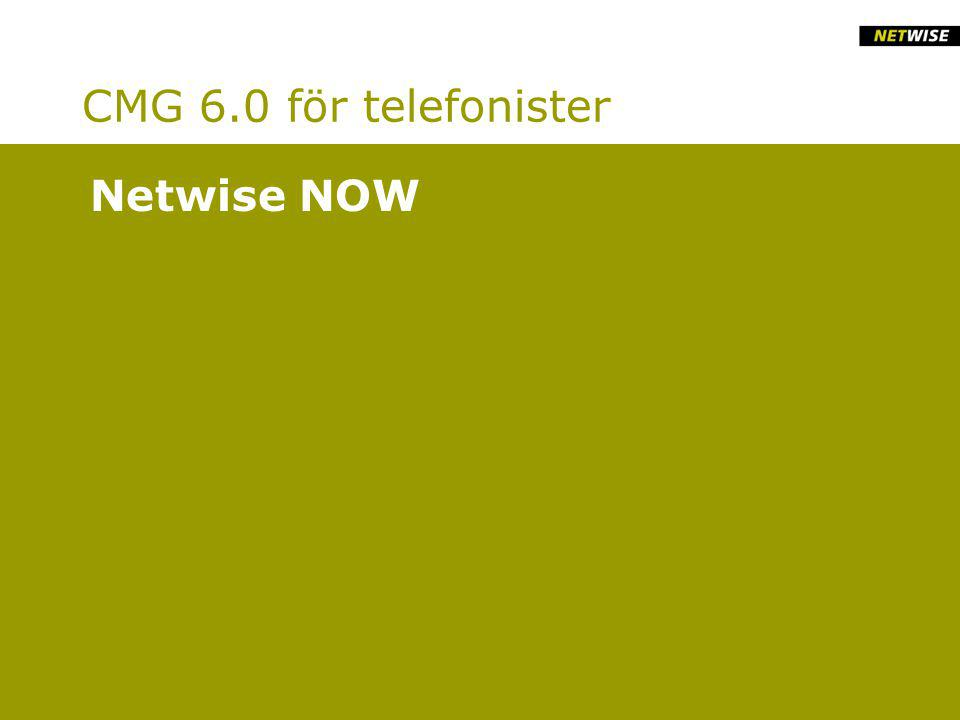 CMG 6.0 för telefonister Netwise NOW