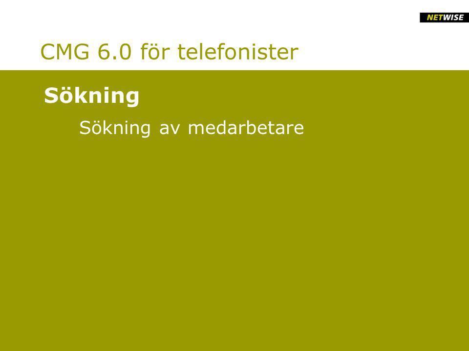 CMG 6.0 för telefonister Sökning av medarbetare Sökning