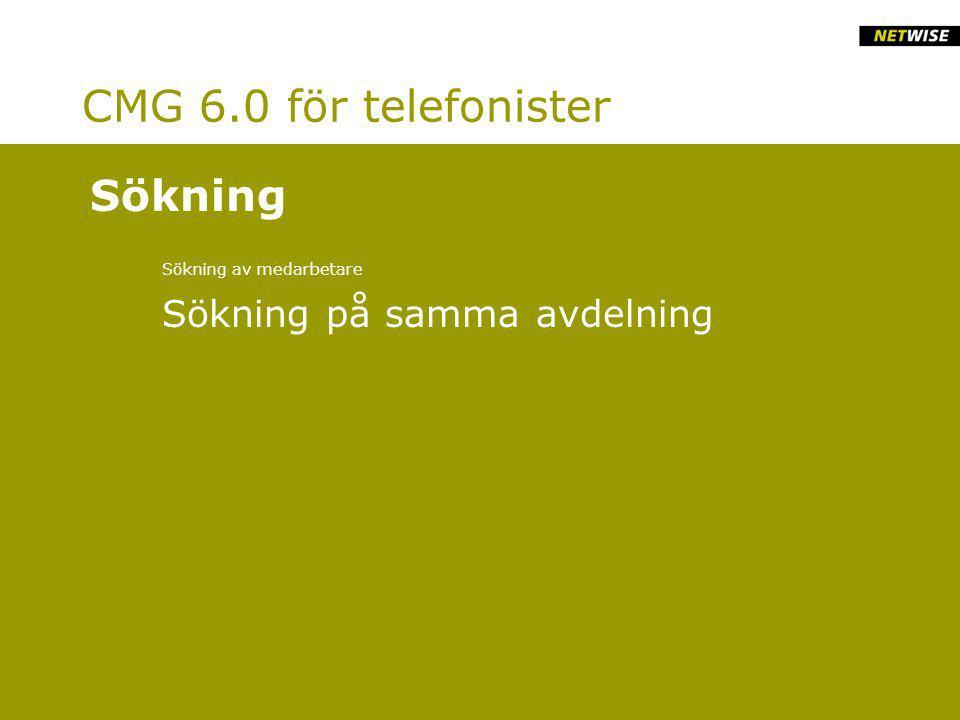 CMG 6.0 för telefonister Sökning av medarbetare Sökning på samma avdelning Sökning