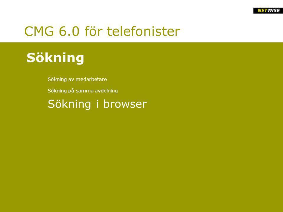 CMG 6.0 för telefonister Sökning av medarbetare Sökning på samma avdelning Sökning i browser Sökning