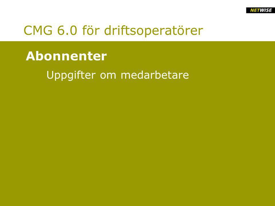CMG 6.0 för driftsoperatörer Uppgifter om medarbetare Abonnenter