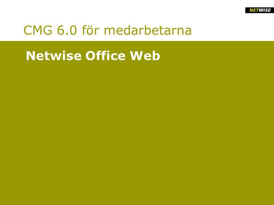 CMG 6.0 för medarbetarna Netwise Office Web