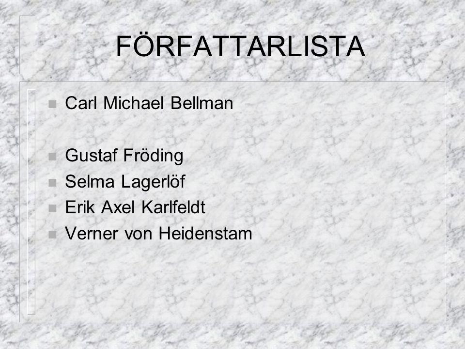 FÖRFATTARLISTA Hjalmar Söderberg Pär Lagerkvist Dan Andersson Albert Engström Sigfrid Siwertz Birger Sjöberg Edith Södergran