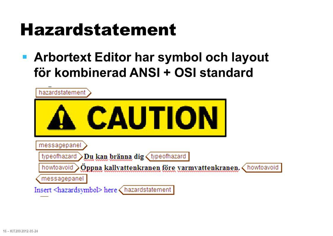 Hazardstatement  Arbortext Editor har symbol och layout för kombinerad ANSI + OSI standard 16 – KIT209 2012-05-24