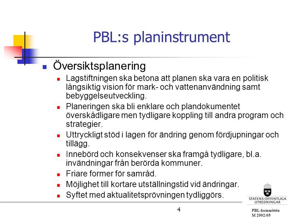 PBL-kommittén M 2002:05 5 Kravet på planläggning förtydligas när det gäller prövning av enstaka byggnad, dvs.