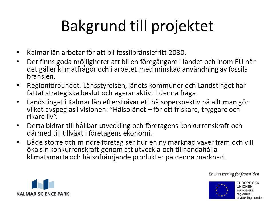 Bakgrund till projektet Kalmar län arbetar för att bli fossilbränslefritt 2030.