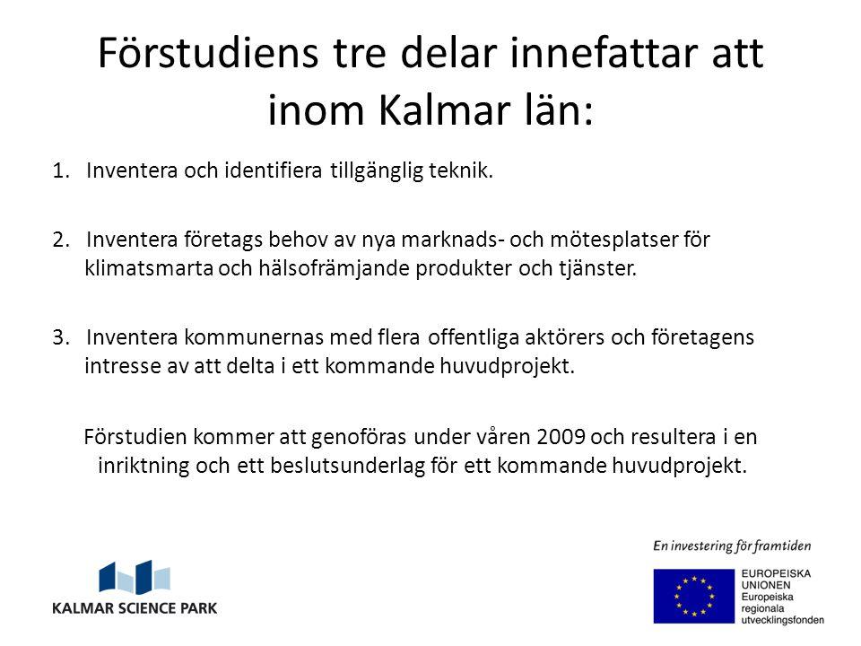 Förstudiens tre delar innefattar att inom Kalmar län: 1.