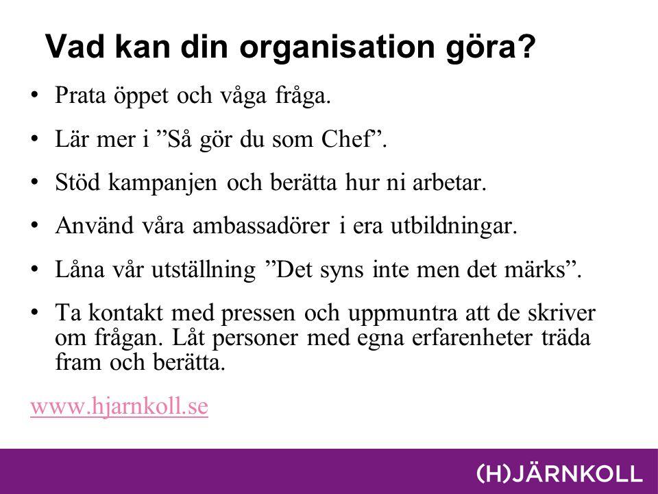 Vad kan din organisation göra. Prata öppet och våga fråga.
