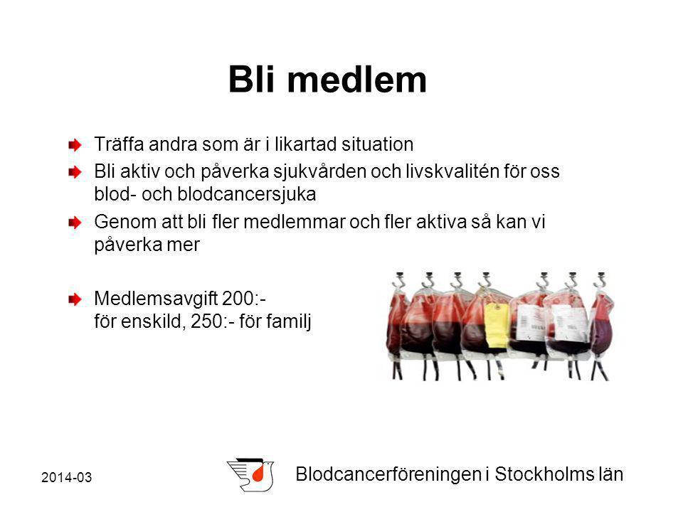 2014-03 Blodcancerföreningen i Stockholms län Bli medlem Träffa andra som är i likartad situation Bli aktiv och påverka sjukvården och livskvalitén för oss blod- och blodcancersjuka Genom att bli fler medlemmar och fler aktiva så kan vi påverka mer Medlemsavgift 200:- för enskild, 250:- för familj