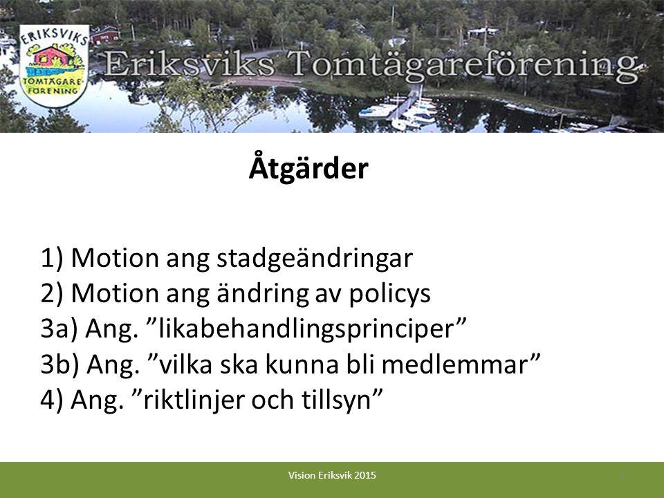 1) Motion ang stadgeändringar 2) Motion ang ändring av policys 3a) Ang.