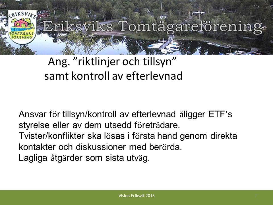 Ansvar f ö r tillsyn/kontroll av efterlevnad å ligger ETF ' s styrelse eller av dem utsedd f ö retr ä dare. Tvister/konflikter ska l ö sas i f ö rsta