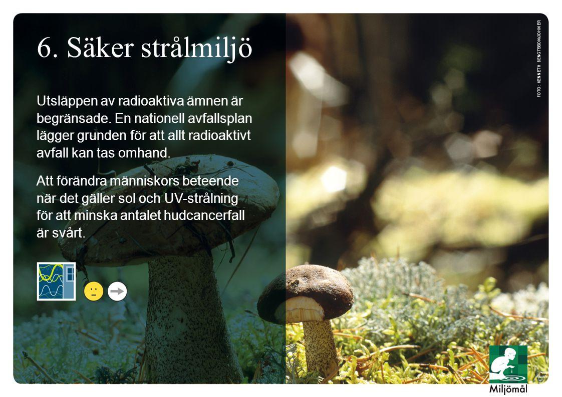 7.Ingen övergödning Svenska utsläpp av fosfor- och kväveföreningar och ammoniak har minskat.
