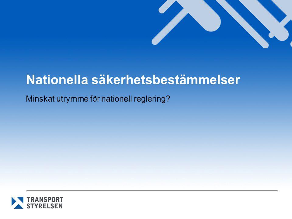 Nationella säkerhetsbestämmelser Minskat utrymme för nationell reglering