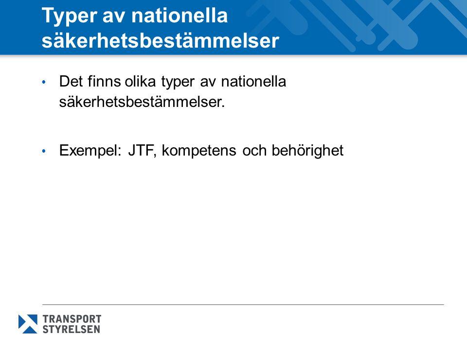 Typer av nationella säkerhetsbestämmelser Det finns olika typer av nationella säkerhetsbestämmelser. Exempel: JTF, kompetens och behörighet