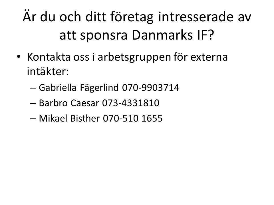 Är du och ditt företag intresserade av att sponsra Danmarks IF? Kontakta oss i arbetsgruppen för externa intäkter: – Gabriella Fägerlind 070-9903714 –
