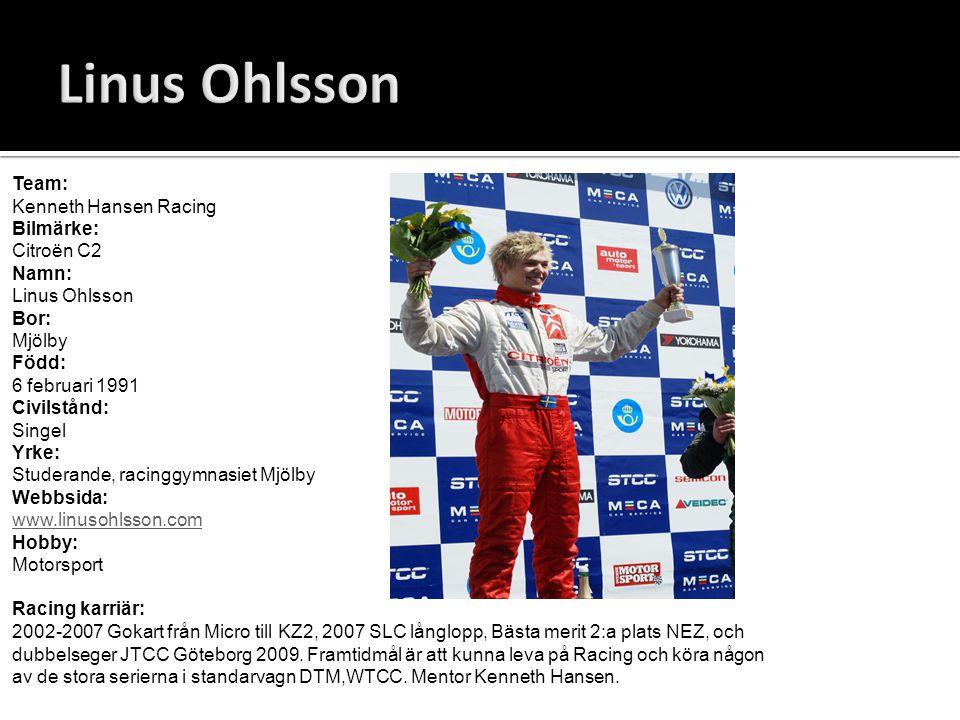 Namn: Christopher Seander Född: den 23e april 1992 (16 år) Bor: Mjölby Uppvuxen: Uddevalla Intressen: köra racing bil och nästan alla motorsporter.