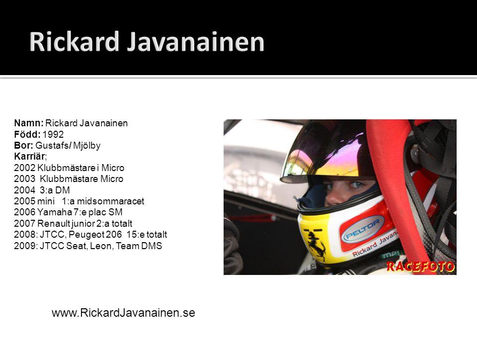 Född: 24:e juli 1992 Bor: Hässelby, Stockholm Tävlingsklass: MINI Challenge Tävlingsbil: MINI Cooper S – R56 Works Klubb: Kungliga automobilklubben: KAK Målsättning Målsättning: Världsmästare Värt att veta Värt att veta: Debuterade i racing som 14-åring Karriär: 2002-2006: Karting 2007: Renault Clio (Renault Junior Cup) 2008-2009: JTCC, Seat Leon 2 segrar 3 Pole positions 4 snabbaste varv 3 podiums www.richardtrange.se
