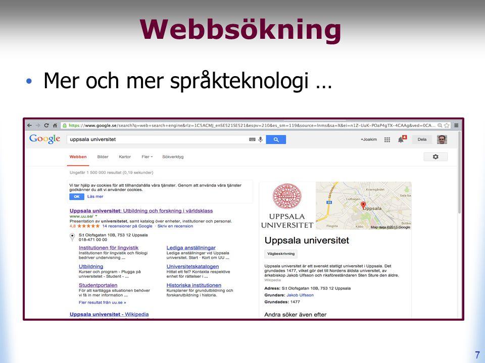 Webbsökning Mer och mer språkteknologi … 7