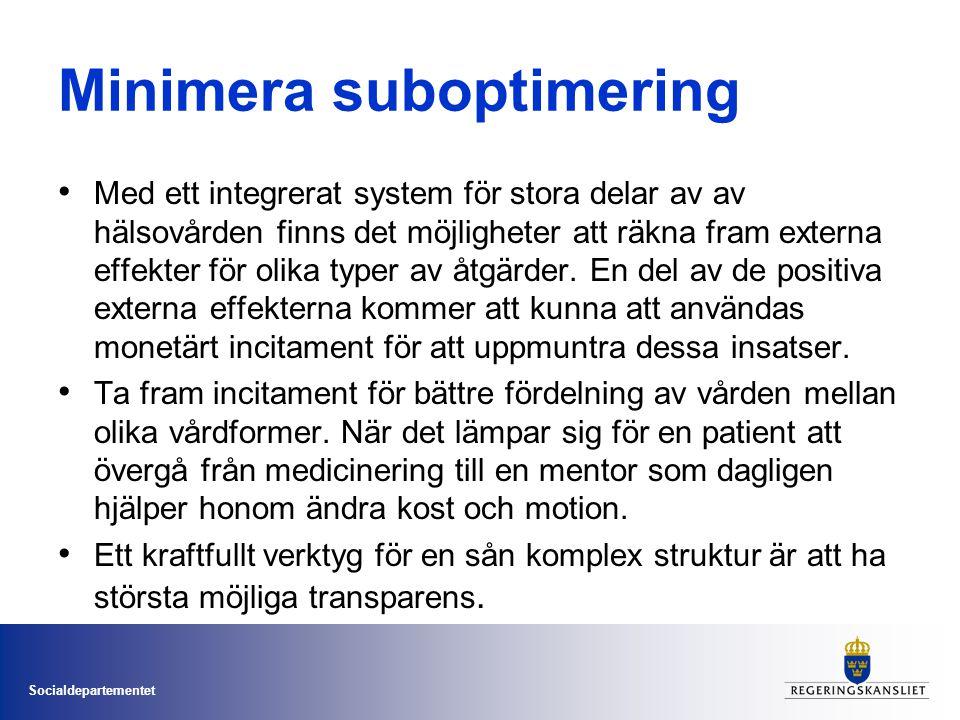 Socialdepartementet Minimera suboptimering Med ett integrerat system för stora delar av av hälsovården finns det möjligheter att räkna fram externa ef