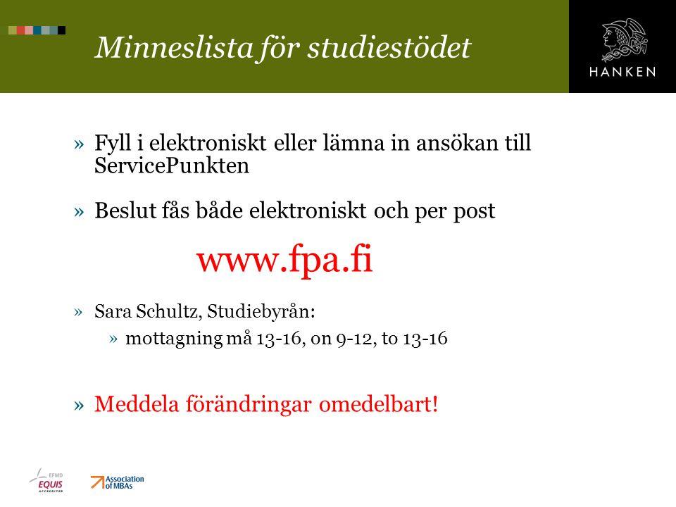 Minneslista för studiestödet »Fyll i elektroniskt eller lämna in ansökan till ServicePunkten »Beslut fås både elektroniskt och per post www.fpa.fi »Sa