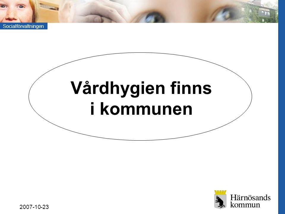 Socialförvaltningen 2007-10-23 Vårdhygien finns i kommunen