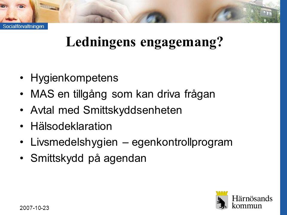 Socialförvaltningen 2007-10-23 Ledningens engagemang.