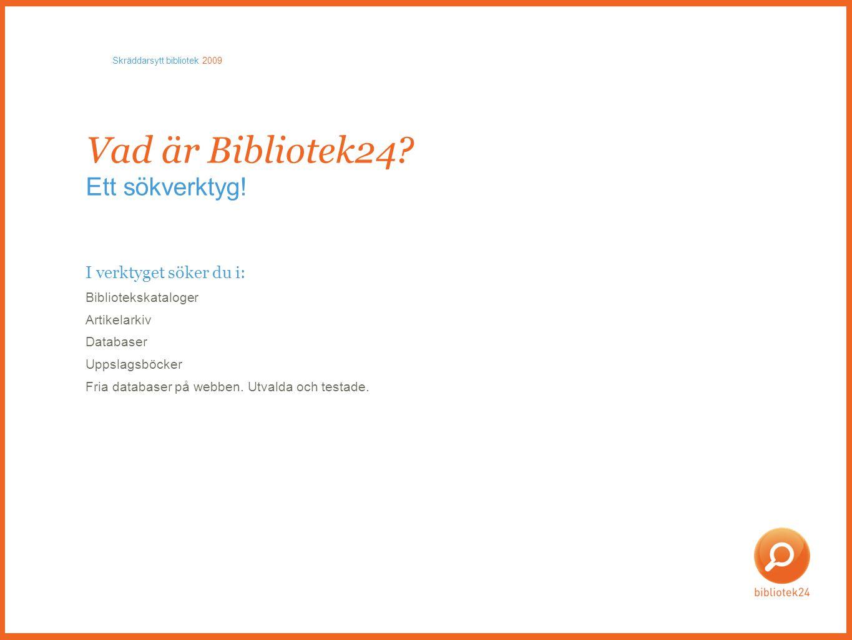 I verktyget söker du i: Bibliotekskataloger Artikelarkiv Databaser Uppslagsböcker Fria databaser på webben. Utvalda och testade. Vad är Bibliotek24? E