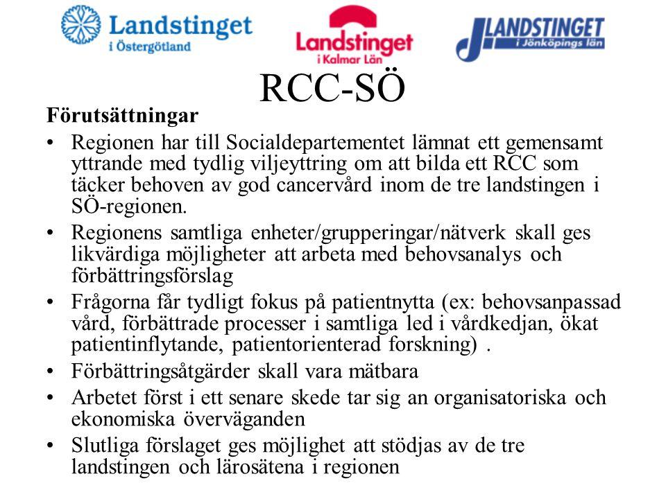 RCC-SÖ Förutsättningar Regionen har till Socialdepartementet lämnat ett gemensamt yttrande med tydlig viljeyttring om att bilda ett RCC som täcker behoven av god cancervård inom de tre landstingen i SÖ-regionen.