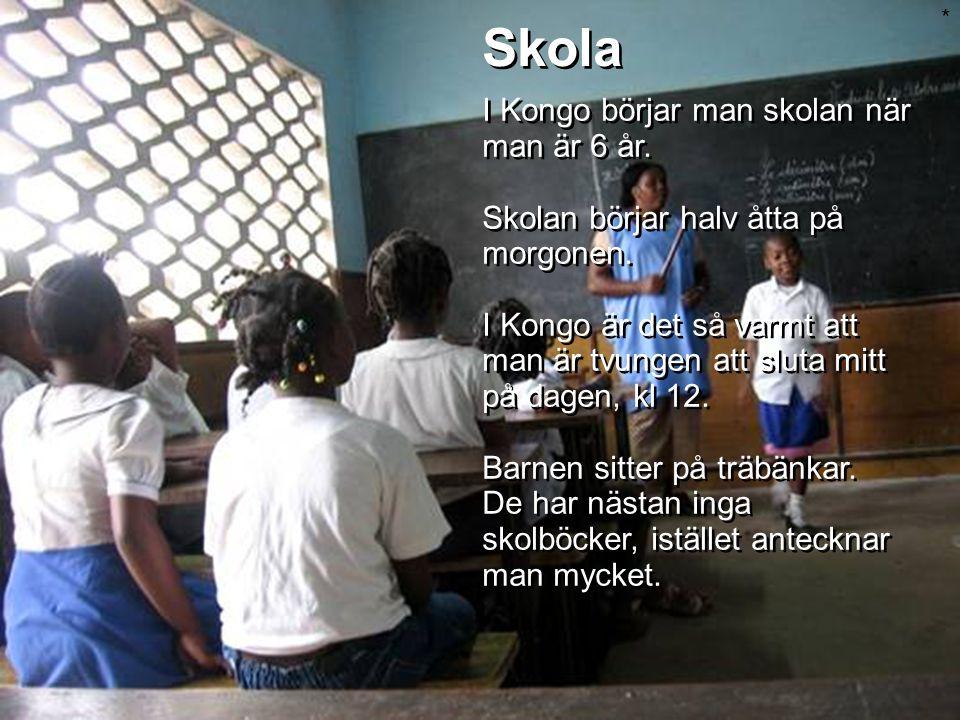 Skola I Kongo börjar man skolan när man är 6 år. Skolan börjar halv åtta på morgonen.