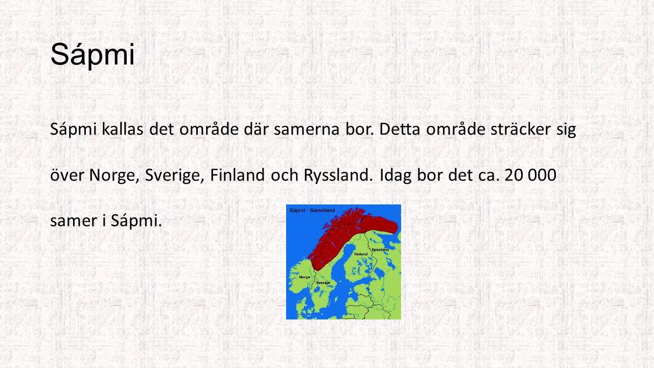 Ursprungsfolk Samerna är ett ursprungsfolk som bor i Sverige. Ursprungsfolk kallas de människor som har bott på samma område genom historien. Samerna