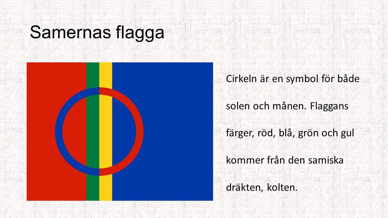 Samisk kultur Samernas högtidsdräkt kallas för kolt. Den speciella samiska sången kallas för jojk. Samerna firar sin nationaldag den 6:e februari och