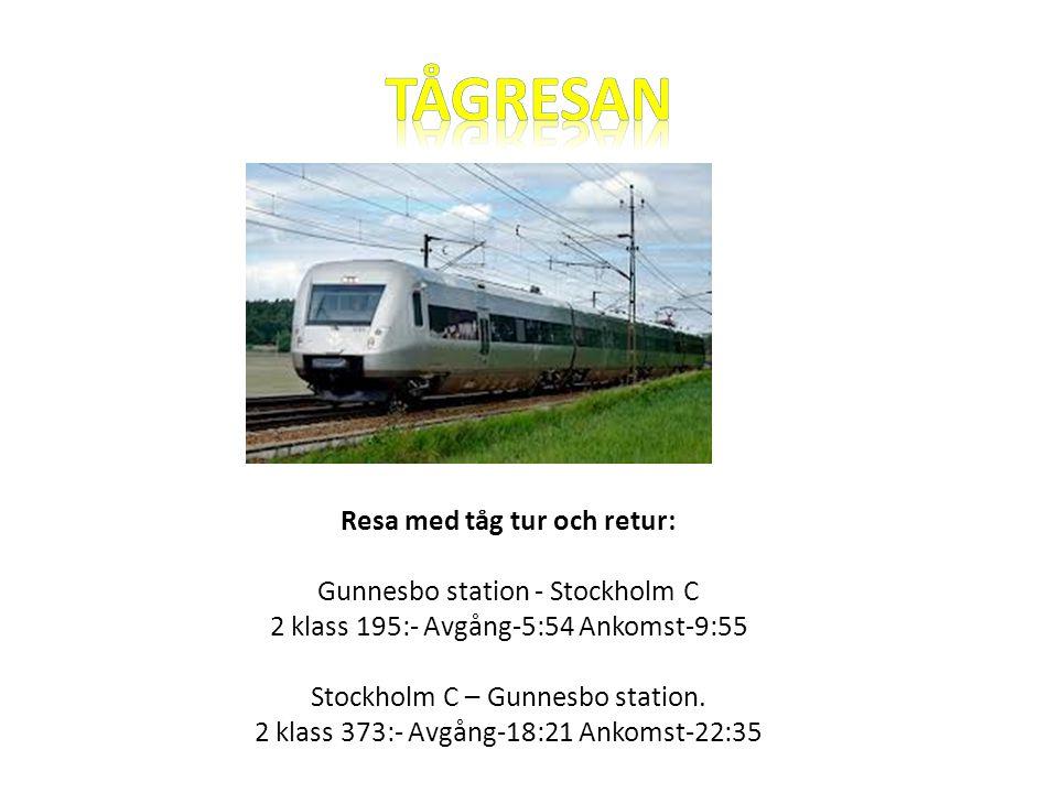 Resa med tåg tur och retur: Gunnesbo station - Stockholm C 2 klass 195:- Avgång-5:54 Ankomst-9:55 Stockholm C – Gunnesbo station.