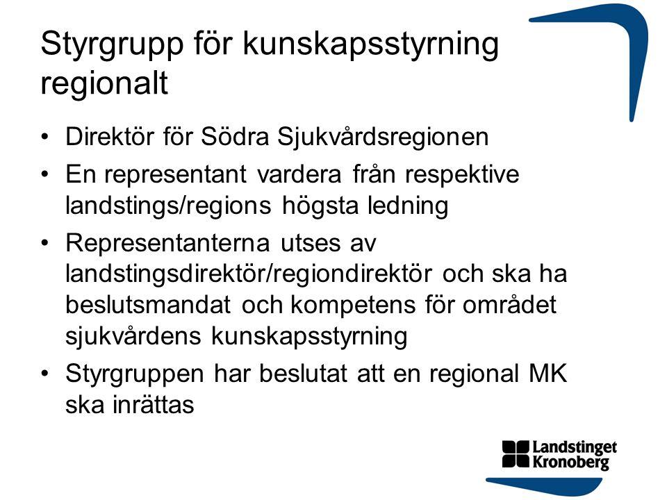 Styrgrupp för kunskapsstyrning regionalt Direktör för Södra Sjukvårdsregionen En representant vardera från respektive landstings/regions högsta lednin