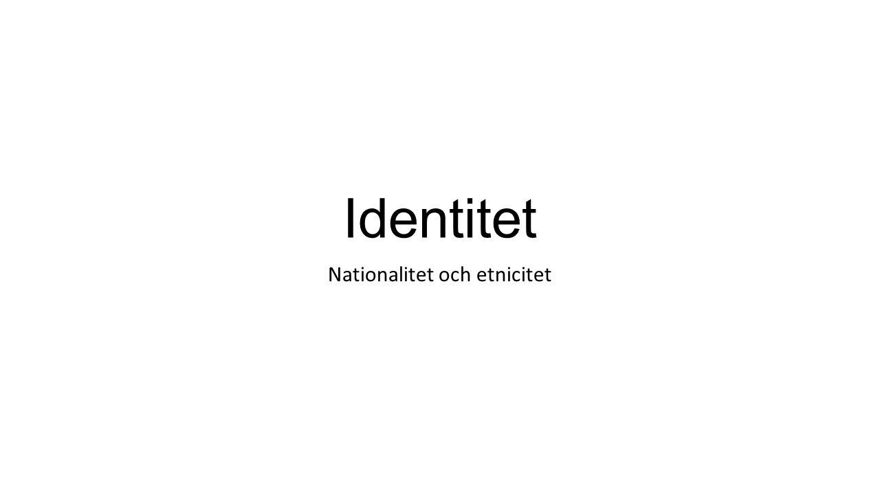 Identitet Nationalitet och etnicitet