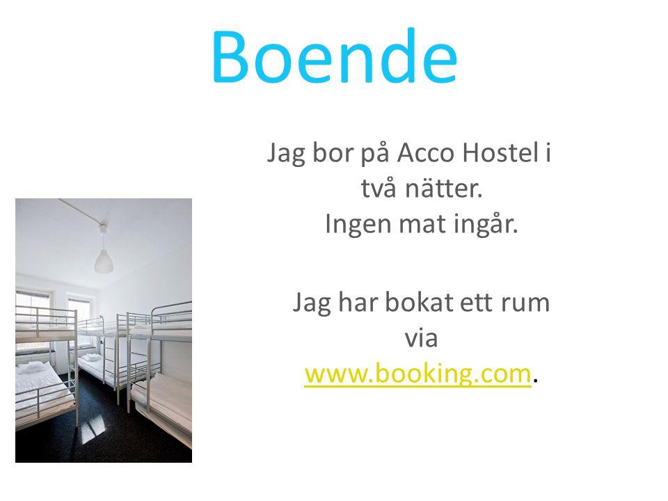 Boende Jag bor på Acco Hostel i två nätter. Ingen mat ingår.