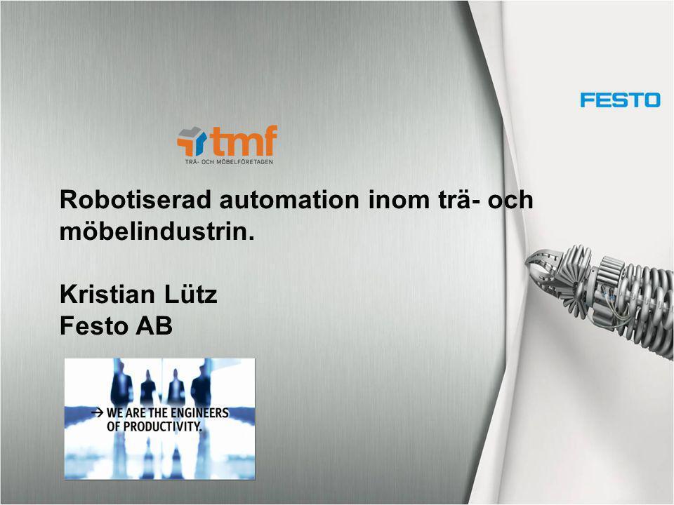 Robot tillsammans med Festo ConceptDesignManufacturingOperation  Vi ger dig ett förslag med Budgetpris Layout på systemet  Detta ger dig som kund Minskad risk i projektet Snabbare genomförande av projektet KLü Budgetpris +/- 20 %