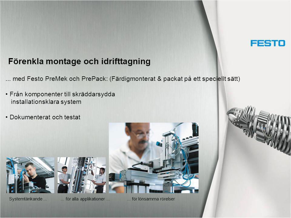Förenkla montage och idrifttagning... med Festo PreMek och PrePack: (Färdigmonterat & packat på ett speciellt sätt) Från komponenter till skräddarsydd