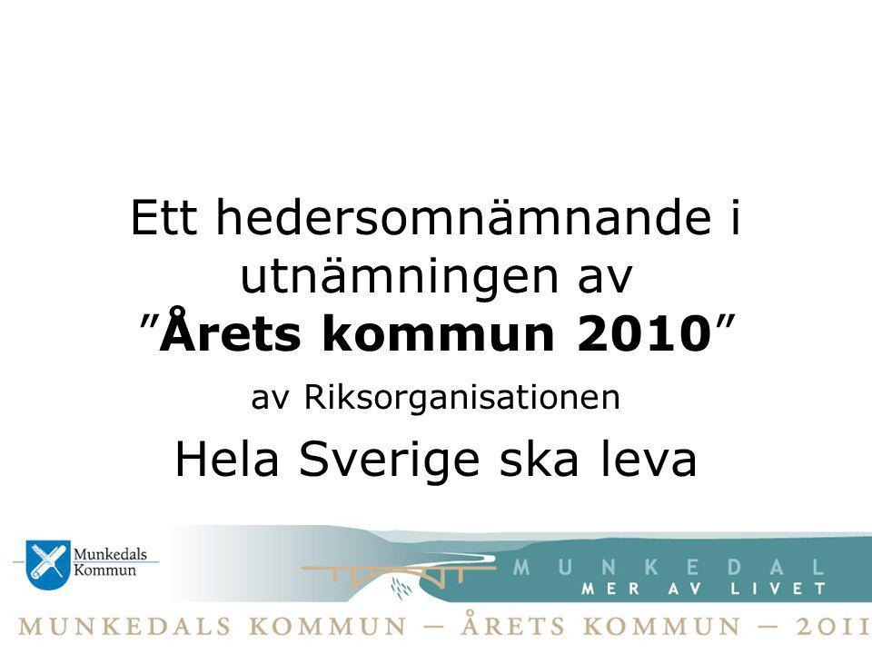 """Ett hedersomnämnande i utnämningen av """"Årets kommun 2010"""" av Riksorganisationen Hela Sverige ska leva"""