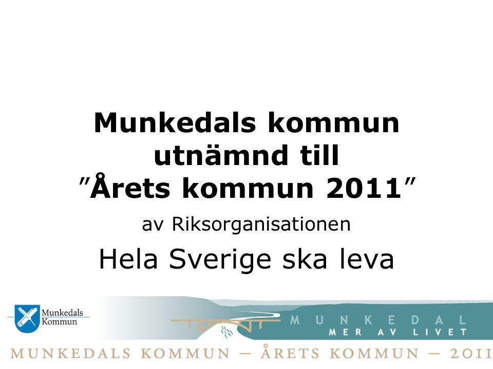 """Munkedals kommun utnämnd till """"Årets kommun 2011"""" av Riksorganisationen Hela Sverige ska leva"""
