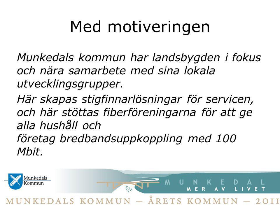 Med motiveringen Munkedals kommun har landsbygden i fokus och nära samarbete med sina lokala utvecklingsgrupper. Här skapas stigfinnarlösningar för se