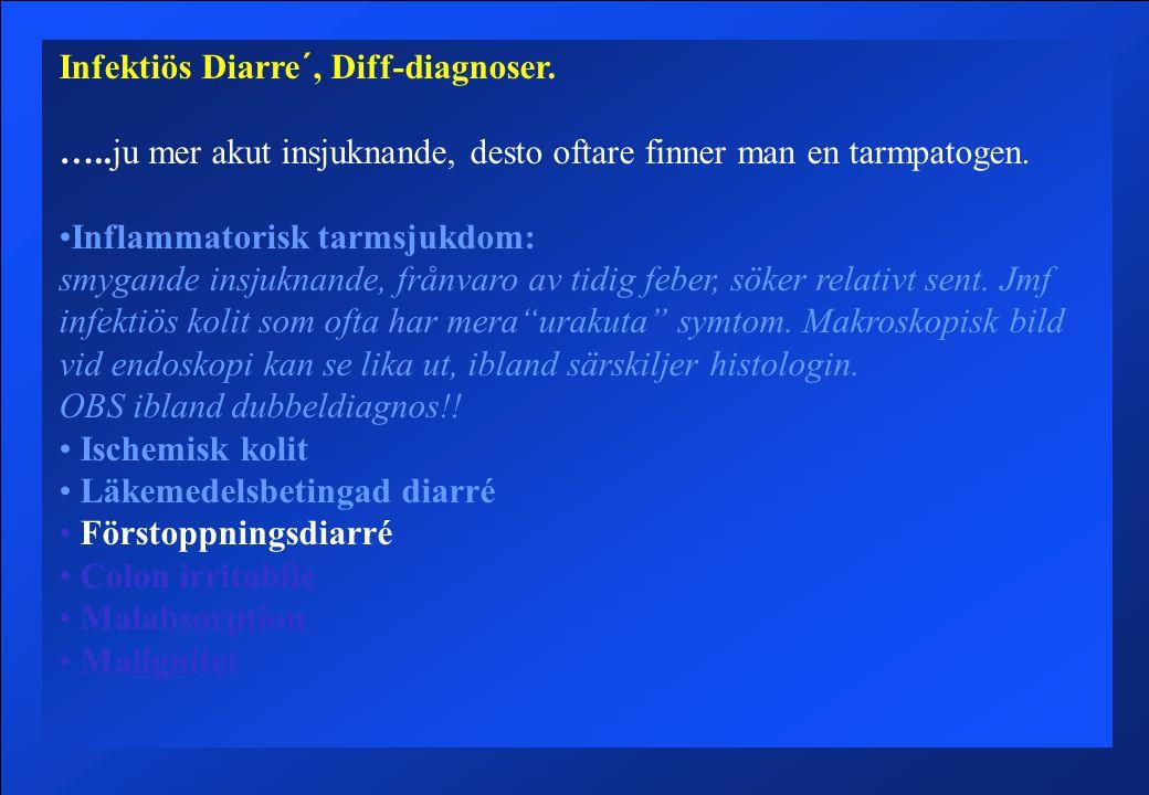 Infektiös Diarre´, Diff-diagnoser.