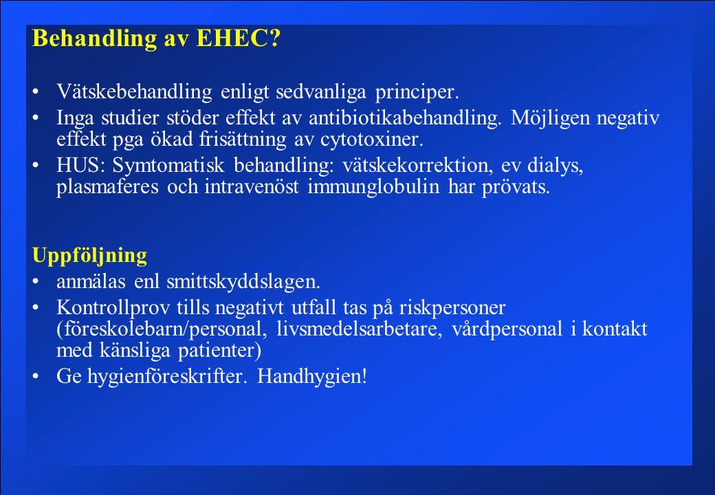 Behandling av EHEC.Vätskebehandling enligt sedvanliga principer.