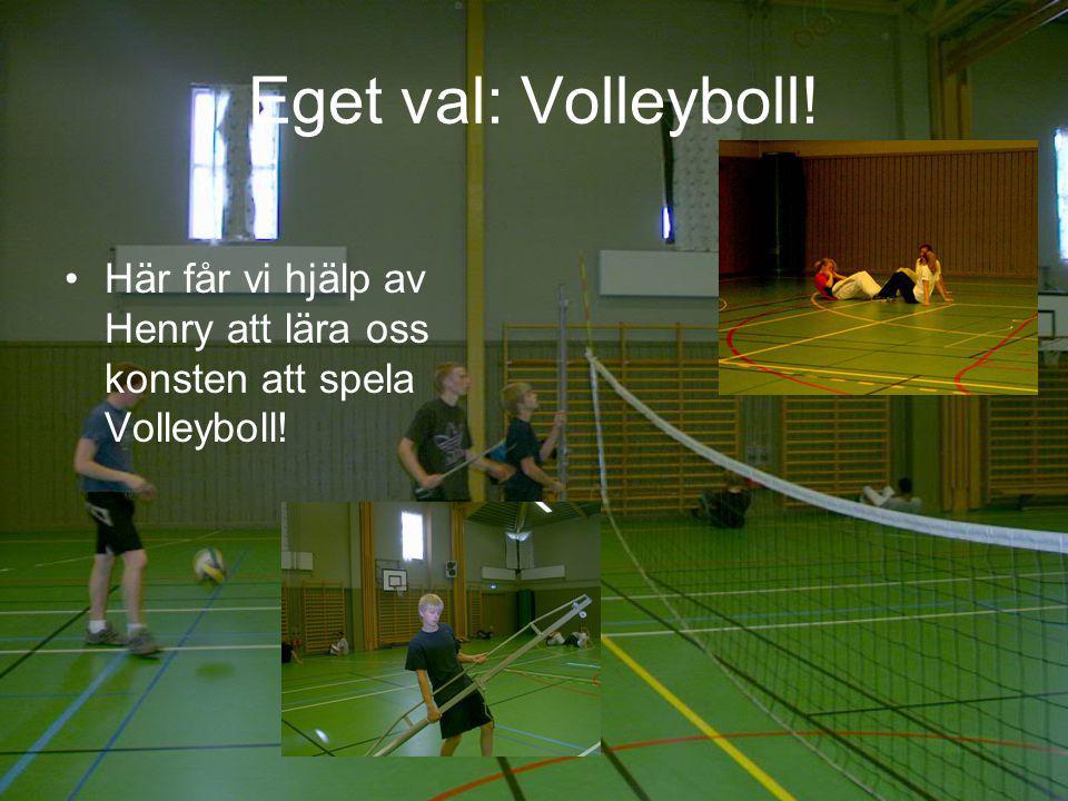 Eget val: Volleyboll! Här får vi hjälp av Henry att lära oss konsten att spela Volleyboll!