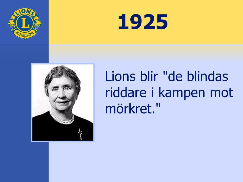 1925 Lions blir de blindas riddare i kampen mot mörkret.