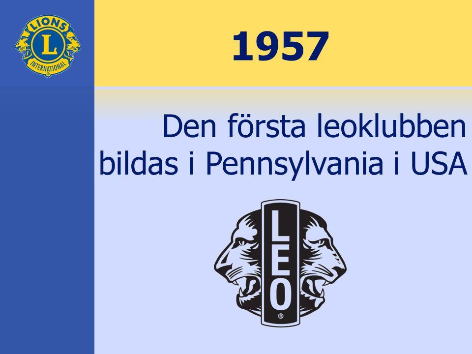 1957 Den första leoklubben bildas i Pennsylvania i USA